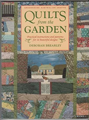 QUILTS FROM THE GARDEN : Practical Instructions and Patterns for 16 Beautiful Designs