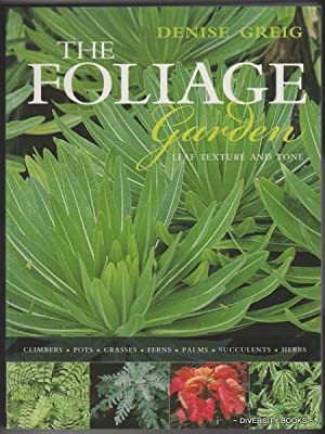 THE FOLIAGE GARDEN : Leaf Texture and Tone