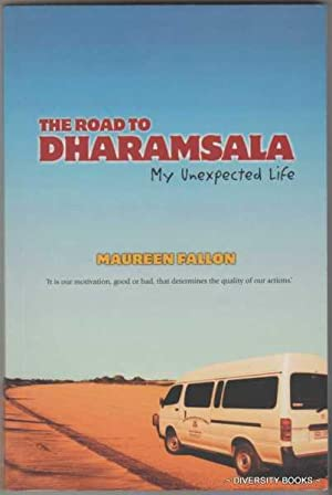 THE ROAD TO DHARAMSALA : My Unexpected Life
