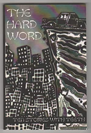 THE HARD WORD : Ten Stories with Teeth