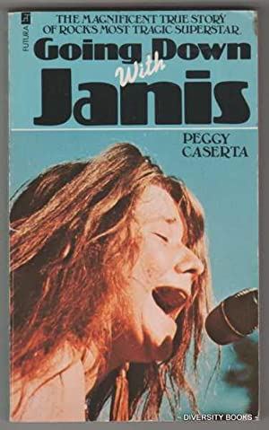 GOING DOWN WITH JANIS: Caserta, Peggy, as