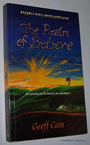THE REALM OF BELIEVE (Dragons Over South Gippsland) (Signed Copy)