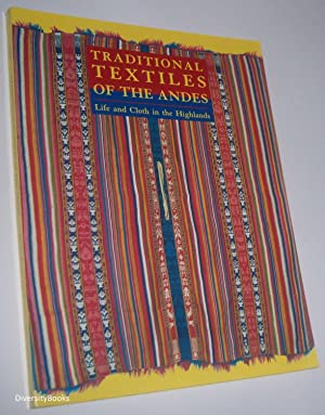 TRADITIONAL TEXTILES OF THE ANDES : Life and Cloth in the Highlands. The Jeffrey Appleby Collecti...