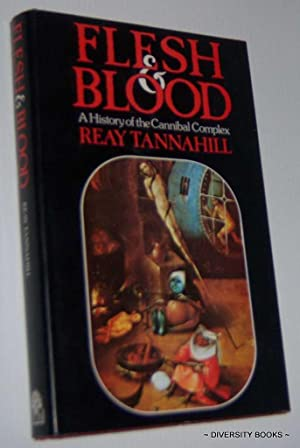 FLESH AND BLOOD. A History of the Cannibal Complex