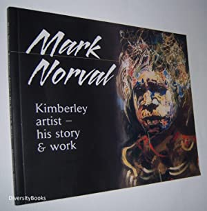 MARK NORVAL: Kimberley Artist - His Story: Mark Norval with
