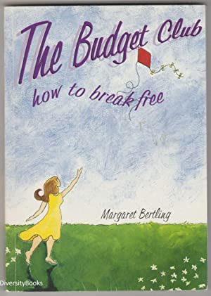 THE BUDGET CLUB: How to Break Free