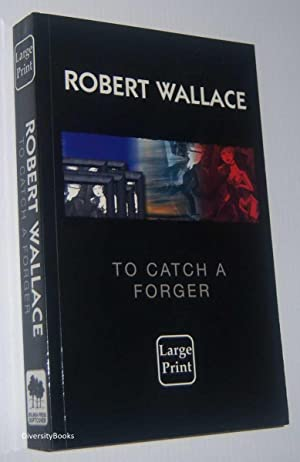 TO CATCH A FORGER (Large Print Edition)