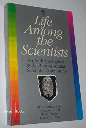 LIFE AMONG THE SCIENTISTS: An Anthropological Study: Charlesworth, Max, et