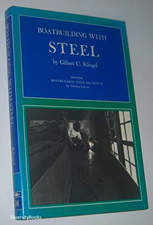 BOAT BUILDING WITH STEEL (Including a Chapter: Boat Building with Aluminium by Thomas Colvin)