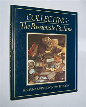 COLLECTING : The Passionate Pastime: Johnston, Susanna, and Beddow, Tim