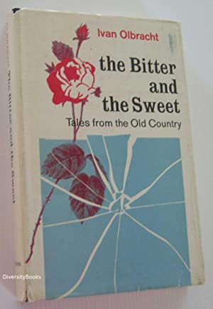 THE BITTER AND THE SWEET: Tales from the Old Country