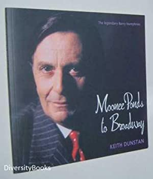 MOONEE PONDS TO BROADWAY : The Legendary Barry Humphries: Dunstan, Keith