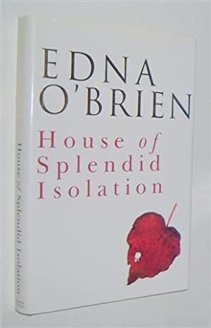 HOUSE OF SPLENDID ISOLATION. (Signed Copy)
