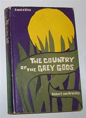 THE COUNTRY OF THE GREY GODS: A Novel of Africa