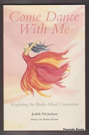 COME DANCE WITH ME: Exploring the Body-Mind Connection