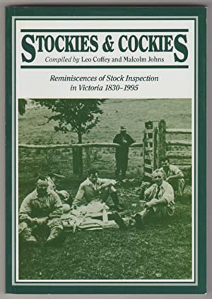 STOCKIES AND COCKIES: Reminiscences of Stock Inspection in Victoria 1830-1995