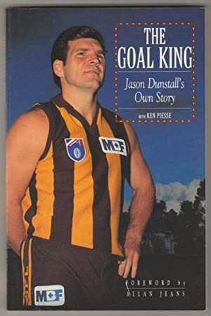 THE GOAL KING: Jason Dunstall's Own Story