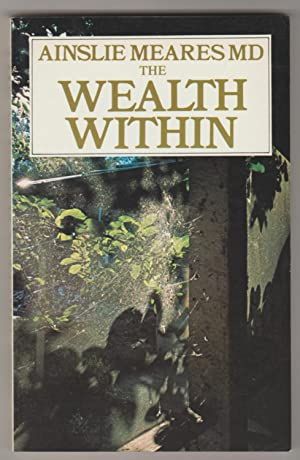 THE WEALTH WITHIN: Self-Help Through a System of Relaxing Meditation