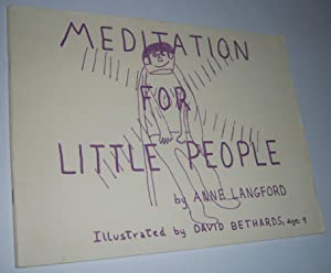 MEDITATION FOR LITTLE PEOPLE (Illustrated by David Bethards: Age 9)