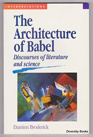 THE ARCHITECTURE OF BABEL : Discourses of Literature and Science