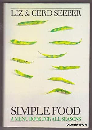 SIMPLE FOOD : A Menu Book For All Seasons