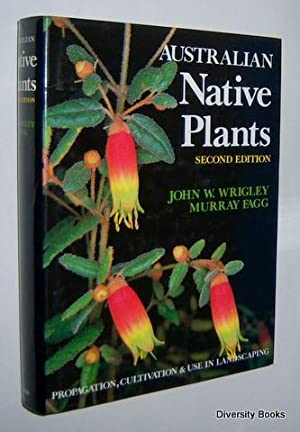 AUSTRALIAN NATIVE PLANTS : A Manual for Their Propagation, Cultivation and Use in Landscaping