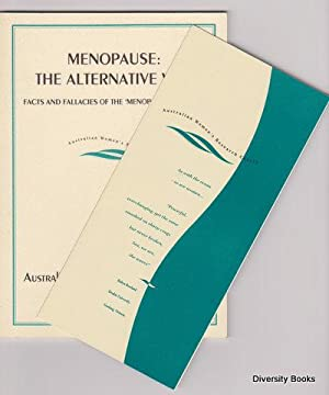 MENOPAUSE : The Alternative Way. Facts and Fallacies of the 'Menopause Industry' (Monograph Serie...