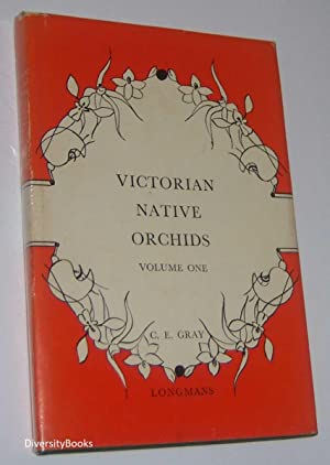VICTORIAN NATIVE ORCHIDS. Volume One : Aids to Field Identification