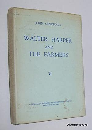 WALTER HARPER AND THE FARMERS