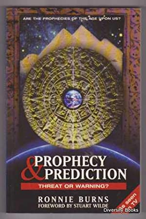 PROPHECY & PREDICTION : Threat or Warning?: Burns, Ronnie