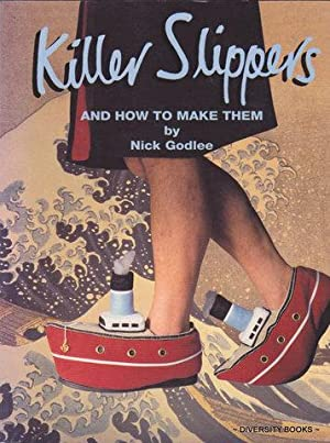 KILLER SLIPPERS and How to Make Them