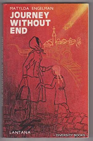 JOURNEY WITHOUT END. (Signed Copy): Engelman, Mtylda