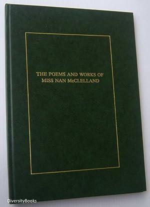 THE POEMS AND WORKS OF MISS NAN McCLELLAND 1909-1959: McClelland, Nan