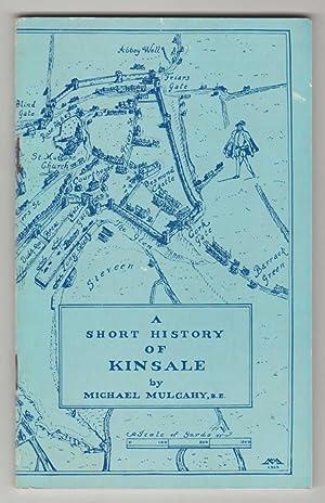 CEANN SAILE: A Short History of Kinsale: Mulcahy, Michael