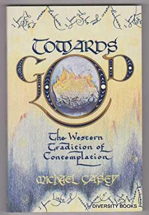 TOWARDS GOD : The Western Tradition of Contemplation