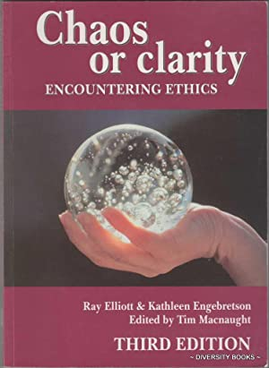 CHAOS OR CLARITY : Encountering Ethics. Third Edition