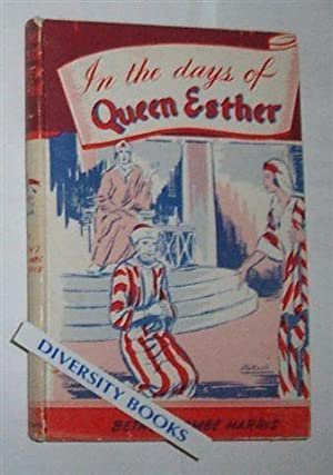 IN THE DAYS OF QUEEN ESTHER: Harris, Beth Coombe