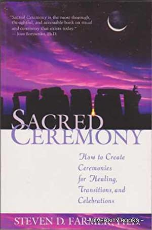 SACRED CEREMONY : How to Create Ceremonies for Healing, Transitions and Celebrations. (Signed Copy)