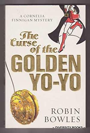 THE CURSE OF THE GOLDEN YO-YO : A Cornelia Finnigan Mystery. (Signed Copy)