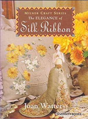 THE ELEGANCE OF SILK RIBBON (Milner Craft Series)