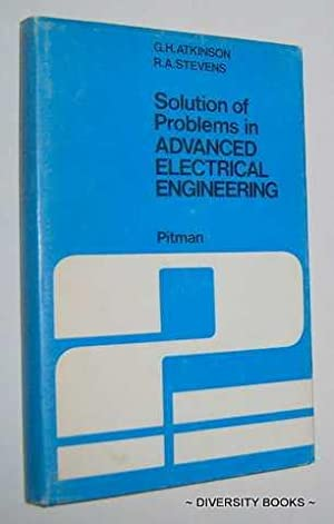 SOLUTION OF PROBLEMS IN ADVANCED ELECTRICAL ENGINEERING
