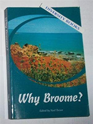 WHY BROOME?: Trevor, Noel [Edited by]