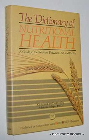 THE DICTIONARY OF NUTRITIONAL HEALTH : A Guide to the Relation Between Diet and Health