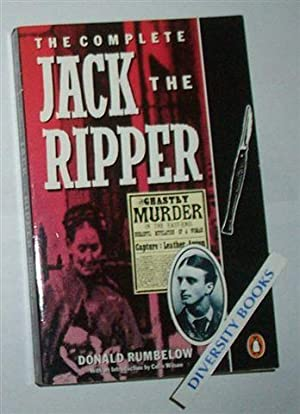 THE COMPLETE JACK THE RIPPER. (Signed Copy): Rumbelow, Donald