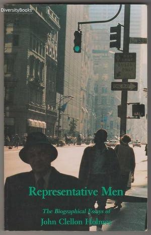 REPRESENTATIVE MEN : The Biographical Essays (Volume: Holmes, John Clellon
