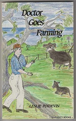 DOCTOR GOES FARMING: Poidevin, Leslie