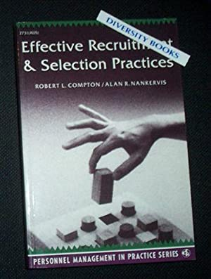 EFFECTIVE RECRUITMENT AND SELECTION PRACTICES: Compton, Robert L.