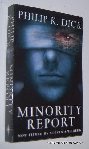 comparison between philip k dick novel minority report and Review of minority report by philip k dick (1987 / 2017 went on to form the seed out of which dick's novel the difference is that in the.