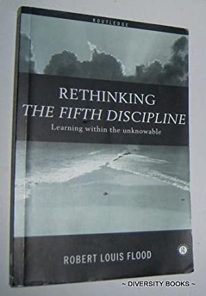 RETHINKING THE FIFTH DISCIPLINE : Learning Within the Unknowable