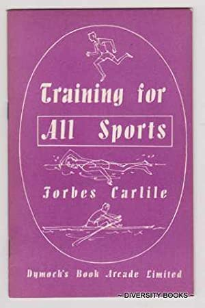 TRAINING FOR ALL SPORTS: Carlile, Forbes
